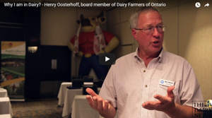 Why I am in Dairy? - Henry Oosterhoff, board member of Dairy Farmers of Ontario